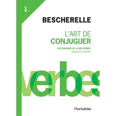 Bescherelle I : L'Art de conjuguer